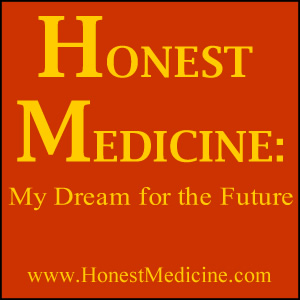 HONEST MEDICINE: My Dream for the Future